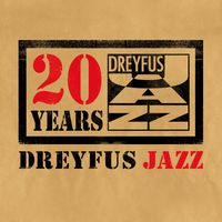 Dreyfus Jazz 20 Years (2011)