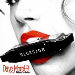 Dave Moretti Blues Revue - Bluesjob (2011)