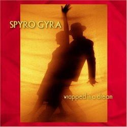 Spyro Gyra - Wrapped In A Dream