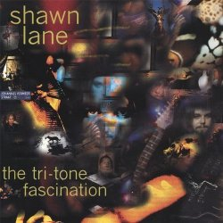 Shawn Lane - The Tri-Tone Fascination (2001)