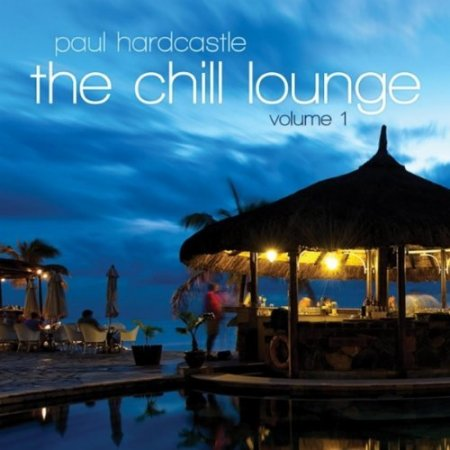 Paul Hardcastle - The Chill Lounge Vol. 1 (2012)