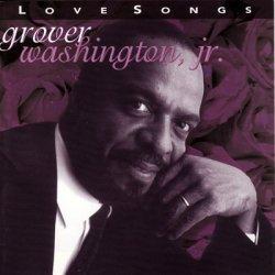 Grover Washington, Jr. - Love Songs (2001)