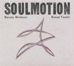 Natasa Mirkovic & Nenad Vasilic - Soulmotion (2012)