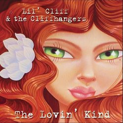 Lil' Cliff & the Cliffhangers - The Lovin' Kind (2011)