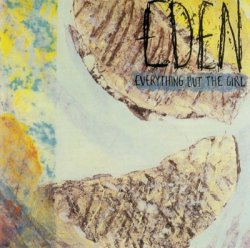 Everything But the Girl – Eden...Plus (Deluxe Edition) (2012)