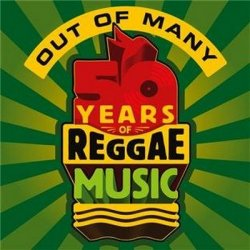 Out of Many: 50 Years of Reggae Music (3CD) (2012)