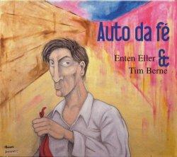 Enten Eller & Tim Berne - Auto Da Fe (2001)