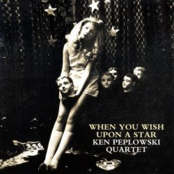 Ken Peplowski Quartet – When You Wish Upon A Star (2007)