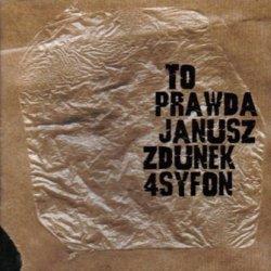 Janusz Zdunek 4syfon - To Prawda (2000)