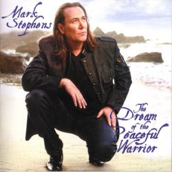 Mark Stephens - The Dream Of The Peaceful Warrior (2011)