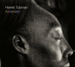 Harriet Tubman - Ascension (2011)