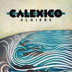 Calexico - Algiers (2012)