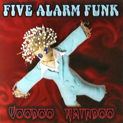 Five Alarm Funk - Voodoo Hairdoo (2008)