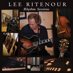 Lee Ritenour - Rhythm Sessions (2012)