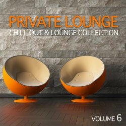 Private Lounge Vol.6 (Chill-Out & Lounge Collection) (2012)