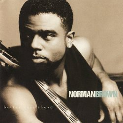 Norman Brown - Better Days Ahead (1996)