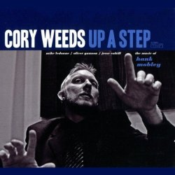 Cory Weeds - Up A Step (The Music of Hank Mobley) 2012