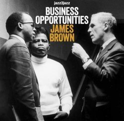 James Brown - Business Opportunities - Love Songs Only (2012)