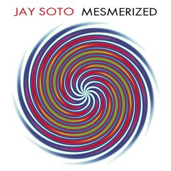 Jay Soto - Mesmerized (2009)