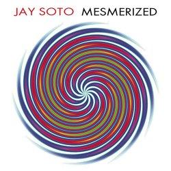 Jay Soto - Mesmerized (2009)