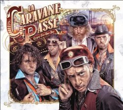 La Caravane Passe - Gypsy For One Day (2012)