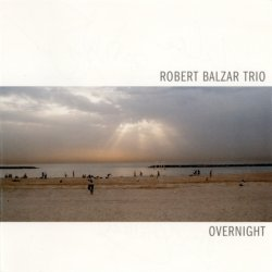 Robert Balzar Trio - Overnight (2005)