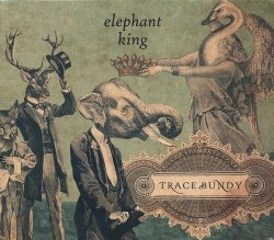 Trace Bundy - Elephant King (2012)