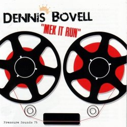 Dennis Bovell - Mek It Run (2012)