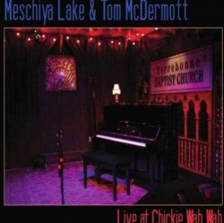 Meschiya Lake and Tom McDermott - Live At Chickie