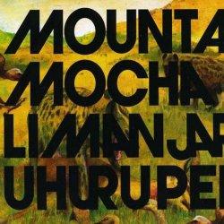 Mountain Mocha Kilimanjaro - Uhuru Peak (2010) FLAC