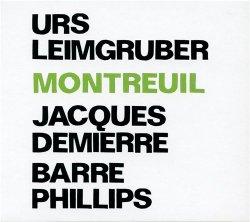 Urs Leimgruber, Jacques Demierre, Barre Phillips - Montreuil (2012)