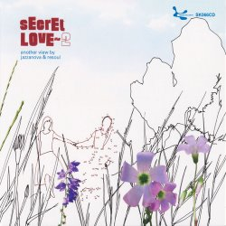 Secret Love 2: Another View By Jazzanova & Resoul (2005)