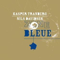 Kasper Tranberg & Nils Davidsen - Zone Bleue (2012)