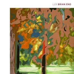 Brian Eno - Lux (2012)