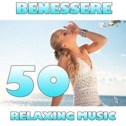 VA - Benessere: 50 Relaxing Music (2012)
