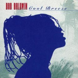 Bob Baldwin - Cool Breeze (1997)