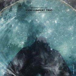 Igor Lumpert Trio - Innertextures Live (2012)