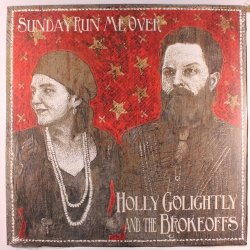 Holly Golightly & The Brokeoffs - Sunday Run Me Over (2012)