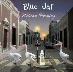 Blue Jar - Pelican Crossing (2007)