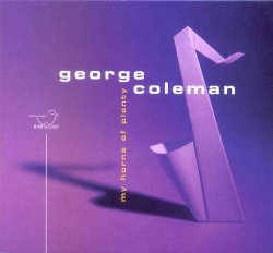 George Coleman - My Horns of Plenty (2002)