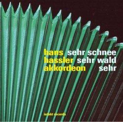 Hans Hassler – Sehr Schnee Sehr Wald Sehr (2008)