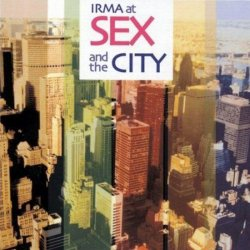 IRMA  At Sex And The City (2005) 3CD