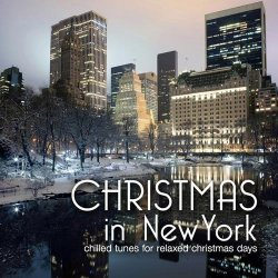Christmas in New York (Chilled Tunes For Relaxed X-Mas Days) (2012)
