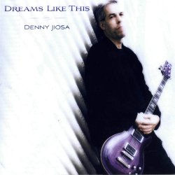 Denny Jiosa - Dreams Like This (2008)