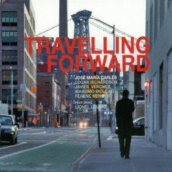 Jose Maria Carles  - Travelling Forward (2012)