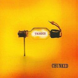 Triodes - Chunked (2009)