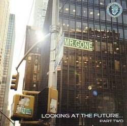 Mr.Gone - Looking at the Future...Part Two (2007)