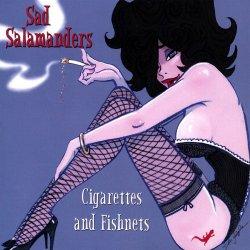 Sad Salamanders - Cigarettes and Fishnets (2008)