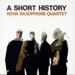 Rova Saxophone Quartet - A Short History (2012)