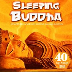 VA - Sleeping Buddha: 40 Smooth Bar and Hotel Chillout Lounge Grooves for Easy Listening (2012)